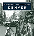 Historic Photos of Denver by Myron Vallier