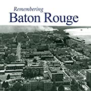 Remembering Baton Rouge por Mark Martin