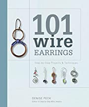 101 Wire Earrings: Step-by-Step Projects &…