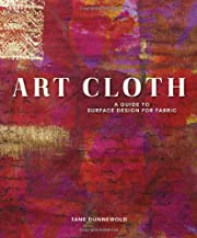 Art Cloth: A Guide to Surface Design for…