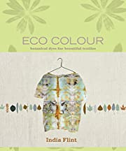 Eco colour : botanical dyes for beautiful…