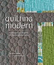Quilting Modern: Techniques and Projects for…