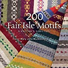 200 Fair Isle Motifs: A Knitter's…