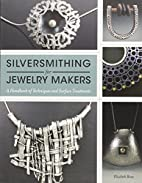 Silversmithing for Jewelry Makers: A…