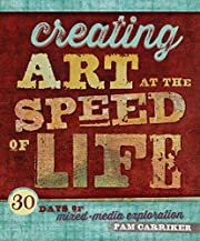 Creating Art at the Speed of Life: 30 Days…