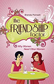 The Friendship Factor: Why Women Need Other…