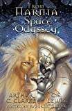 From Narnia to A Space odyssey : the war of ideas between Arthur C. Clarke and C. S. Lewis / edited and with an introduction by Ryder W. Miller