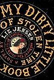 My dirty little book of stolen time / Liz Jensen