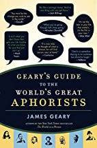 Geary's Guide to the World's Great Aphorists…