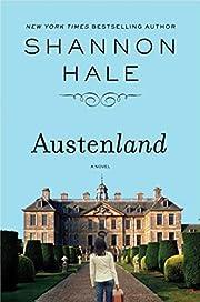 Austenland: A Novel de Shannon Hale