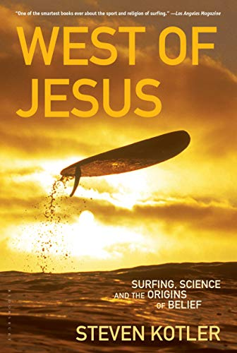 West of Jesus: Surfing, Science, and the Origins of Belief, Kotler, Steven