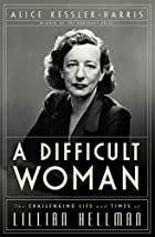 A Difficult Woman: The Challenging Life and…