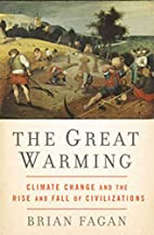 The Great Warming: Climate Change and the…