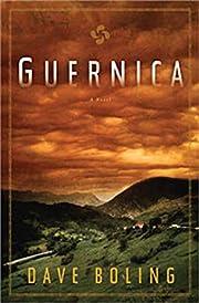 Guernica: A Novel – tekijä: Dave Boling