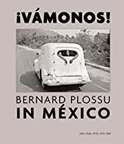 Vamonos ! : Bernard Plossu in México…