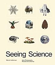 Seeing Science: How Photography Reveals the…