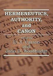 Hermeneutics, Authority, and Canon de D. A.…