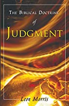 The Biblical Doctrine of Judgment: by Leon…