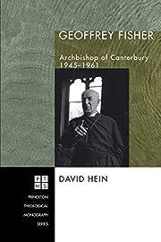 Geoffrey Fisher: Archbishop of Canterbury,…
