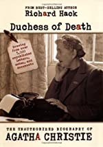 Duchess of Death: The Unauthorized Biography of Agatha Christie by Richard Hack