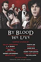 Selections from By Blood We Live: Vampire…