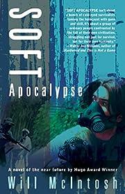 Soft Apocalypse av Will McIntosh