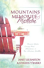 Mountains, Memories, and Mistletoe: Making…