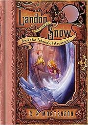 Landon Snow and the Island of Arcanum…