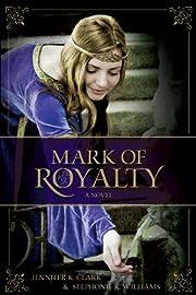 Mark of Royalty af Jennifer K. Clark