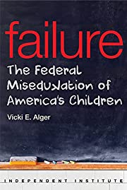 Failure: The Federal Miseducation of…