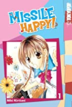 Missile Happy!, Vol. 1 by Miki Kiritani