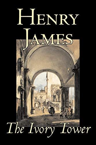 The Ivory Tower written by Henry James