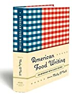 American Food Writing: An Anthology: With…