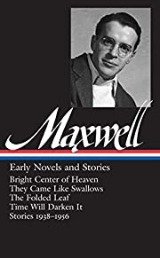 William Maxwell: Early Novels and Stories af…