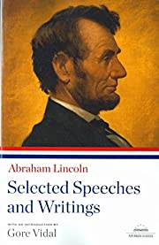 Abraham Lincoln: Selected Speeches and…