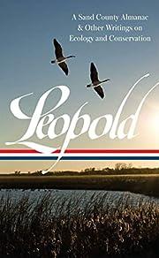 Aldo Leopold: A Sand County Almanac & Other…