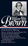 Clotel & other writings / William Wells Brown ; Ezra Greenspan, editor