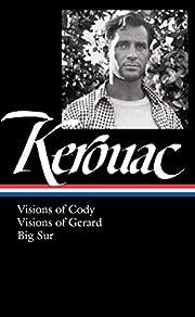 Jack Kerouac: Visions of Cody, Visions of…