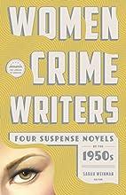 Women Crime Writers: Four Suspense Novels of…