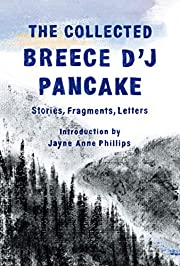 The collected Breece D'J Pancake : stories,…