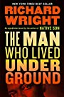 The Man Who Lived Underground - Richard Wright