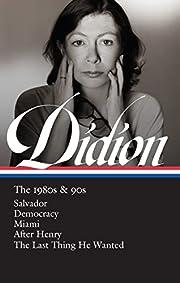 Joan Didion: The 1980s & 90s (LOA #341):…