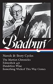 Ray Bradbury: Novels & Story Cycles (LOA…