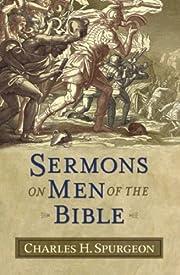 Sermons on Men of the Bible (Sermon…