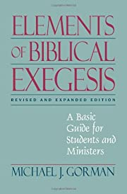 Elements of Biblical Exegesis: A Basic Guide…