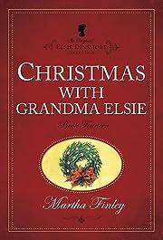 Christmas with Grandma Elsie (The Original…