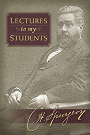 Lectures to My Students de C. H. Spurgeon