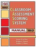 Classroom assessment scoring system (CLASS) manual, toddler / by Karen M. La Paro, Ph.D., Bridget K. Hamre, Ph.D., and Robert C. Pianta, Ph.D