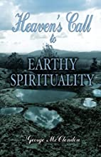 Heaven's Call to Earthy Spirituality by…