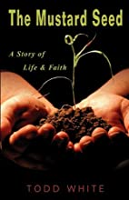 The Mustard Seed: A Story of Life & Faith by…